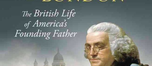 Benjamin Franklin in London – Finding His Footsteps